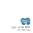 Stay In The Dark/The Band Perry