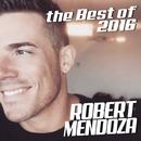 The Best Of 2016/Robert Mendoza