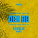Silk Road (Den BB Remix)/Den BB