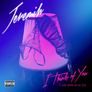 I Think Of You (feat. Chris Brown, Big Sean)/Jeremih