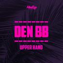 Upper Hand/Den BB