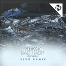 Bad Habit (SLVR Remix) (feat. Arielle)/Pelussje
