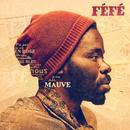 Mauve/Féfé