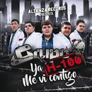Ya Me Vi Contigo/Grupo H-100