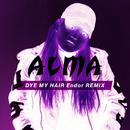 Dye My Hair (Endor Remix)/ALMA