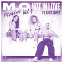 Not In Love (Remixes Vol. 1) (feat. Kent Jones)/M.O