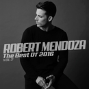 The Best Of 2016 (Vol. 2)/Robert Mendoza