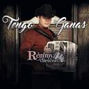 Tengo Ganas/Remmy Valenzuela