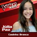Casinha Branca (Ao Vivo / The Voice Brasil Kids 2017)/Júlia Paz