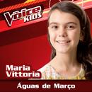 Águas De Março (Ao Vivo / The Voice Brasil Kids 2017)/Maria Vittoria