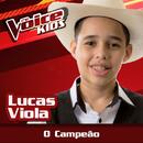 O Campeão (Ao Vivo / The Voice Brasil Kids 2017)/Lucas Viola