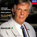 Mahler: Symphony No. 4/Christoph von Dohnányi, Dawn Upshaw, The Cleveland Orchestra