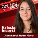 Admirável Gado Novo (Ao Vivo / The Voice Brasil Kids 2017)/Kriscia Incerti