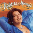 Caminhos/Roberta Miranda