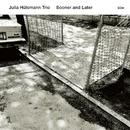 Sooner And Later/Julia Hülsmann Trio