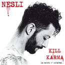 Kill Karma (La Mente E' Un' Arma...)/Nesli