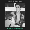Acoustic Sessions (Pt. 1)/Anton Hagman