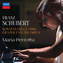 Schubert: Sonatas D784 & 960 - Grazer Fantasy D605A/Maria Perrotta