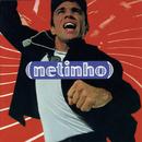 Me Leva/Netinho