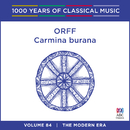 Orff: Carmina Burana (1000 Years Of Classical Music, Vol. 84)/Cantillation, Synergy, Australian Virtuosi, Antony Walker, Jonathan Summers, Sara Macliver