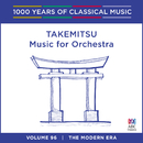 Takemitsu: Music For Orchestra (1000 Years Of Classical Music, Vol. 96)/Melbourne Symphony Orchestra, Hiroyuki Iwaki