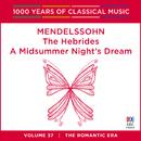 Mendelssohn: The Hebrides / A Midsummer Night's Dream (1000 Years Of Classical Music, Vol. 37)/Tasmanian Symphony Orchestra, Sebastian Lang-Lessing, West Australian Symphony Orchestra, Benjamin Northey
