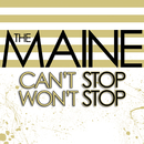 Can't Stop Won't Stop/The Maine