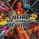 Cheiro De Amor Ao Vivo (Ao Vivo)/Banda Cheiro De Amor