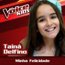 Minha Felicidade (Ao Vivo / The Voice Brasil Kids 2017)/Tainá Delfino
