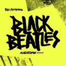 Black Beatles (Madsonik Remix)/Rae Sremmurd