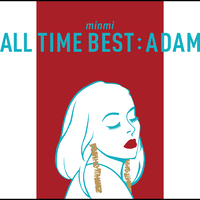 ALL TIME BEST : ADAM/MINMI