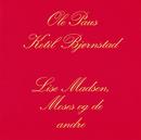 Lise Madsen, Moses Og De Andre/Ole Paus, Ketil Bjørnstad