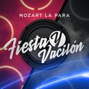 Fiesta y Vacilón/Mozart La Para