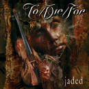 Jaded/To/Die/For