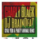 Gyal You A Party Animal (DJ BrainDeaD Remix)/Charly Black