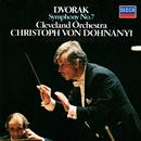Dvorák: Symphony No. 7/Christoph von Dohnányi, The Cleveland Orchestra