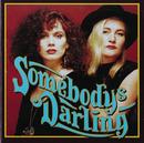 Somebody's Darling/Somebody's Darling