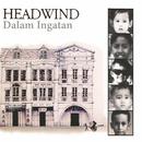 Dalam Ingatan/Headwind
