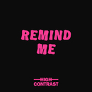 Remind Me/High Contrast