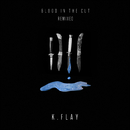 Blood In The Cut (Remixed)/K.Flay