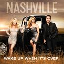 Wake Up When It's Over (feat. Clare Bowen, Sam Palladio)/Nashville Cast