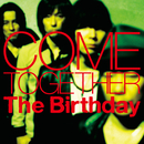 COME TOGETHER/The Birthday