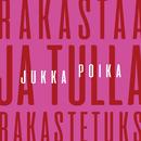 Rakastaa Ja Tulla Rakastetuks/Jukka Poika