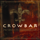 Lifesblood For The Downtrodden/Crowbar