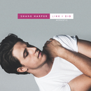 Like I Did (Acoustic)/Shane Harper
