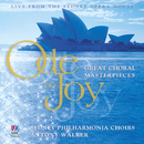 Ode To Joy: Great Choral Masterpieces/Sydney Philharmonia Symphonic Choir, Sydney Philharmonia Motet Choir, Antony Walker, Sydney Philharmonia Orchestra