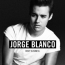 Risky Business/Jorge Blanco
