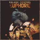 Euphorie/Kalash Criminel