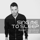 Sing Me To Sleep/Robert Mendoza