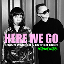 Here We Go (Remixes)/Shaun Warner, Esther Eden